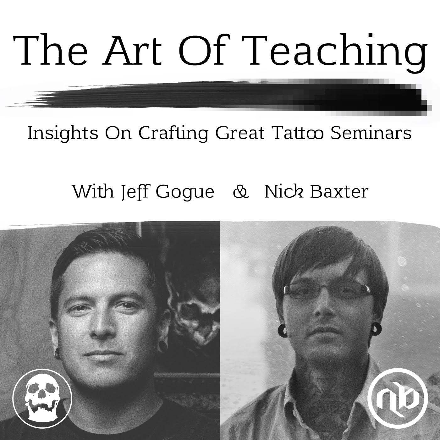 Art of Teaching with Nick Baxter and Jeff Gogue